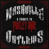 CD review - NASHVILLE OUTLAWS: A Tribute To Motley Crue