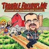CD review - Trouble Follows Me