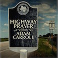 CD review - Highway Prayer, A Tribute to Adam Carroll