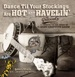 CD review - Dance 'Til Your Stockings Are Hot and Ravelin'